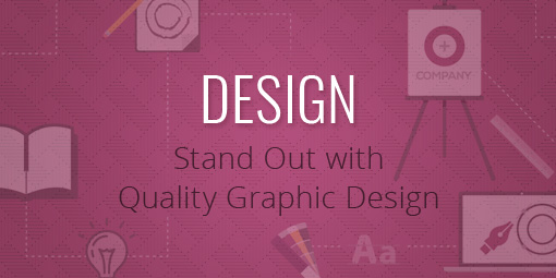 stand out with quality graphic design